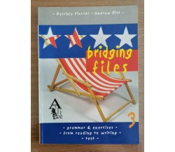 Bridging Files 3 - Fiocchi/Pitt - Alice editore - 2007 - AR