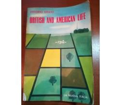 British and American life - vittorio Giglio - a nuova italia - 1964- M