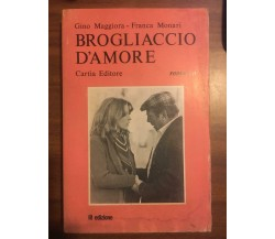 Brogliaccio d'amore - Gino Maggiora - Franca Monari,  1976,  Cartìa Editore - P