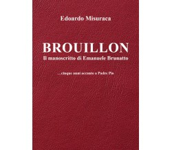 Brouillon - il manoscritto di Emanuele Brunatto - ...cinque anni accanto a Padre