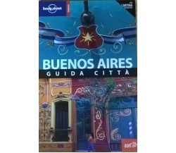 Buenos Aires. Con cartina - Sandra Bao, Bridget Gleeson (Lonely Planet) Ca