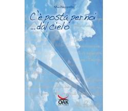 C'è posta per noi... dal cielo - Alba Piscopello,  2012,  Oak