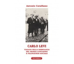 CARLO LEVI Viaggio nella simbologia del mondo contadino e palingenesi sociale