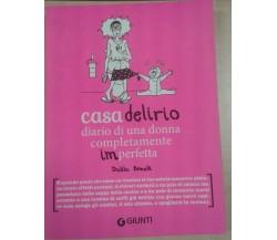 CASA DELIRIO - DALILA BONELLI - GIUNTI -2014 - M