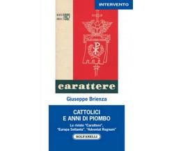 CATTOLICI E ANNI DI PIOMBO di Giuseppe Brienza,  Solfanelli Edizioni