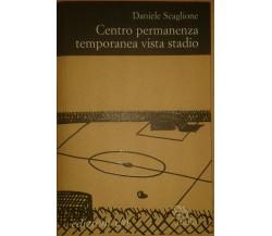 CENTRO PERMANENZA TEMPORANEA VISTA STADIO -  DANIELE SCAGLIONE - E/O - 2008 - M