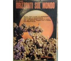 C.GALLI - ORIZZONTI SUL MONDO - ED:MALIPIERO - PRIMA EDIZIONE, 1971 )