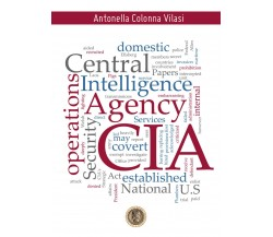 CIA (Central Intelligence Agency), Antonella Colonna Vilasi,  2020,  Libellula