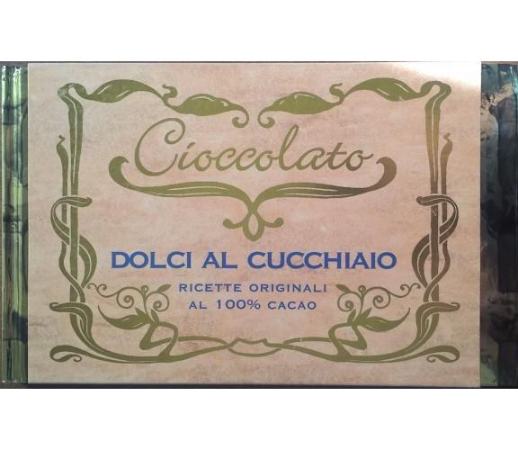 CIOCCOLATO DOLCI AL CUCCHIAIO (FABBRI 2008) Ca