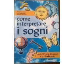 COME INTERPRETARE I SOGNI - DIANE VON ALTEN - DE VECCHI 1998