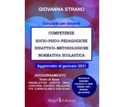 COMPETENZE SOCIO–PSICO–PEDAGOGICHE DIDATTICO–METODOLOGICHE NORMATIVA SCOLASTICA