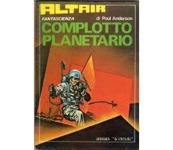 COMPLOTTO PLANETARIO - POUL ANDERSON - IL PICCHIO - 1977 - M