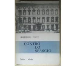 CONTRO LO SFASCIO - CRISTOFORO FILETTI - GALATEA, 1978 - L