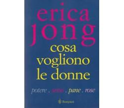 COSA VOGLIONO LE DONNE - ERICA JONG - BOMPIANI -- 1a ED. - 1999 -