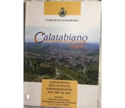 Calatabiano oggi di Aa.vv.,  2012,  Comune Di Calatabiano