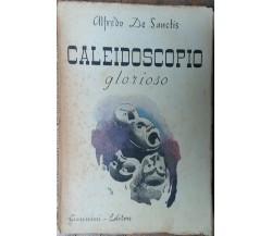 Caleidoscopio glorioso - Alfredo De Sanctis - Giannini Editore,1946 - R