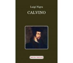 Calvino di Luigi Nigra, 2011, Edizioni Amicizia Cristiana