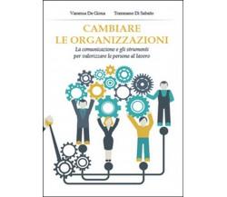 Cambiare le organizzazioni di Tommaso Di Sabato, Vanessa De Giosa,  2015