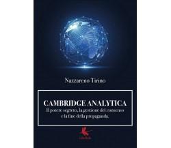 Cambridge Analytica. Il potere segreto, la gestione del consenso e la fine della