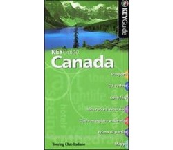 Canada - KeyGuide	 - Aa.vv.,  2007,  Touring Club Italiano