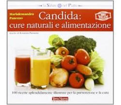 Candida cure naturali e alimentazione -  Marialessandra Panozzo - T. Nuova - C