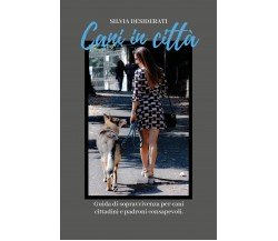 Cani in città  (di Silvia Desiderati,  2019,  Youcanprint) - ER