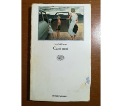 Cani neri - Ian McEwan - Einaudi - 1993 - M