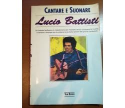 Cantare e suonare - Lucio Battisti . Sun Books - 1994 - M