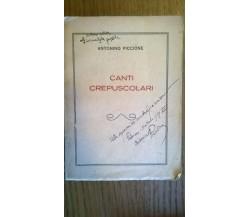 Canti crepuscolari Antonino Piccione , Autografato, 1937, rarissimo