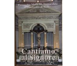 Cantiamo al Signore di AA.VV., 1999, Parrocchia Maria SS. Immacolata Fiumefreddo
