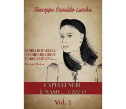 Capelli neri e naso... greco di Giuseppe Osvaldo Lucera,  2020,  Youcanprint