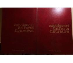 Capolavori dell'arte figurativa I-II di Aa.vv.,  1971,  Sergio Malagoli Editore