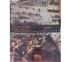 Capolavori nei secoli - Vol. VII di Fratelli Fabbri Editori,  1964,