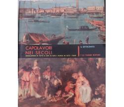 Capolavori nei secoli - Vol. VIII di Fratelli Fabbri Editori,  1964