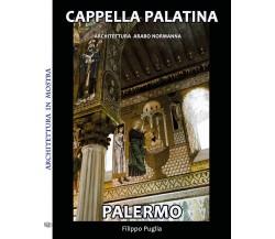 Cappella Palatina di Filippo Puglia,  2018,  Youcanprint