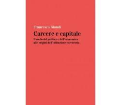 Carcere e capitale: il ruolo del politico e dell'economico alle origini dell'ist