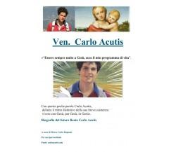 Carlo Acutis - Essere sempre unito a Gesù, ecco il mio programma di vita