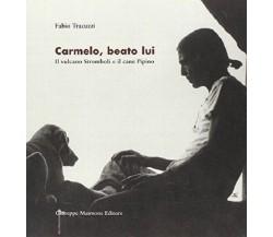 Carmelo, beato lui. Il vulcano Stromboli e il cane Pipino - Fabio Tracuzzi - Cop