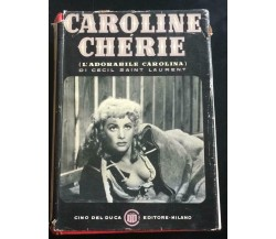 Caroline Chérie - Cecil Saint Laurent,  1952,  Cino Del Duca Editore Milano - P