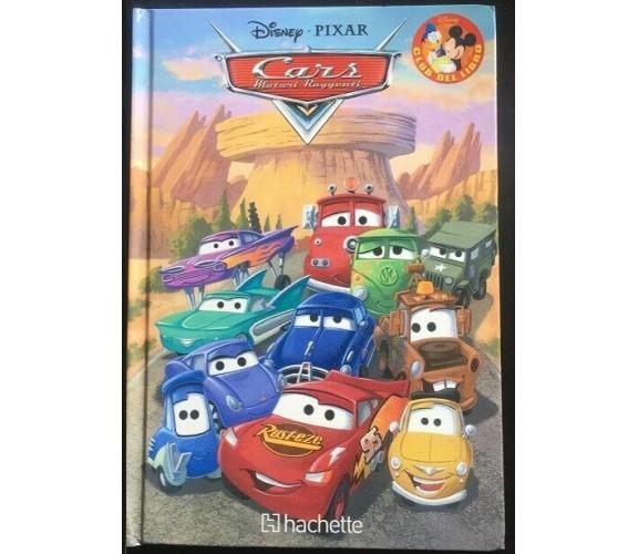 Cars motori ruggenti - Vv,  2009,  Hachette - P