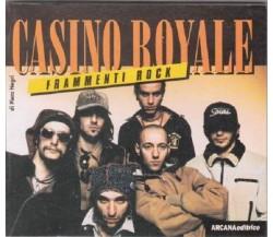Casino Royale. Frammenti rock - Negri Piero,  1996,  Arcana Editrice