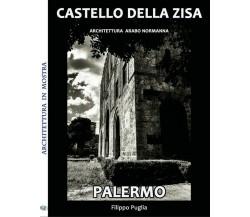 Castello della Zisa di Filippo Puglia,  2018,  Youcanprint