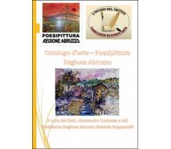 Catalogo Poesipittura Regione Abruzzo, Alessandro Costanza,  2015,  Youcanprint