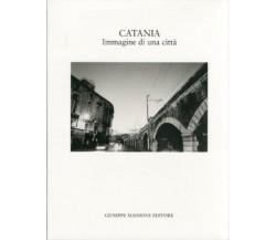 Catania. Immagine di una città. [Edizione Brossura].