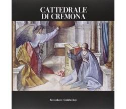 Cattedrale di Cremona - di F. M. Ricci (a cura di) - 2007
