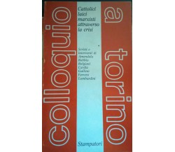 Cattolici, laici,marxisti attraverso la crisi-Giorgio Amendola,1978,Stampatori-S