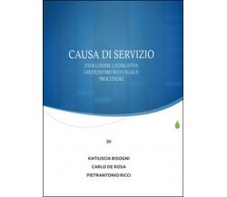 Causa di servizio,Pietrantonio Ricci, Carlo De Rosa, Katiuscia Bisogni, 2015