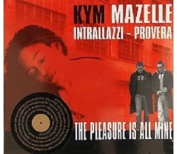 Cd Kym Mazelle Intrallazzi-Provera  The Pleasure is All Mine Cartonato Nuovo!!!