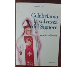 Celebriamo la salvezza del Signore - Vincenzo Zarri, Forlì, 2001 - A