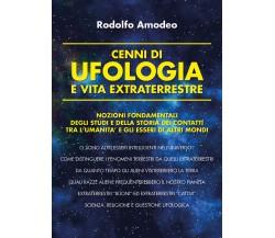 Cenni di ufologia e vita extraterrestre - Rodolfo Amodeo,  2019,  Autografato